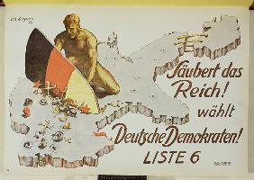 Poster urging voters to clean up the Reich by voting for the German Democrats, Saubert das Reich, wa